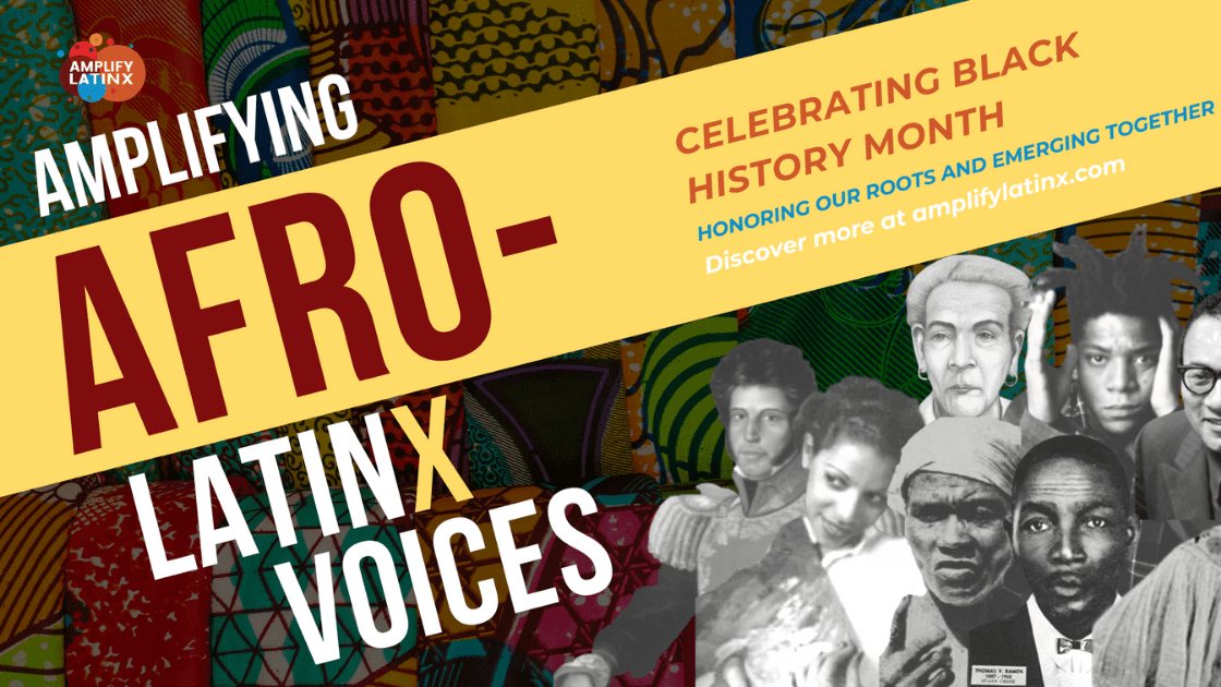 Amplifying Afro Latinx Voices
